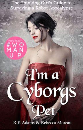 I'm a Cyborg's Pet (girlXcyborg) by The-Scrivener