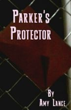 Parker's Protector by AmyLance