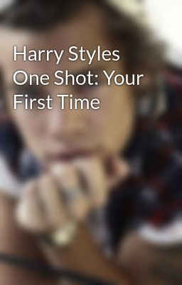 harry styles one shot Harry styles one shot: abroad i've never really been horrible at making decisions i mean, sure i make mistakes but this this was the absolute stupidest decision i could have ever possibly made in.