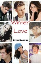 Winter Love (ONE DIRECTION FAN FICTION) (Discontinued) by AverieRodoshi