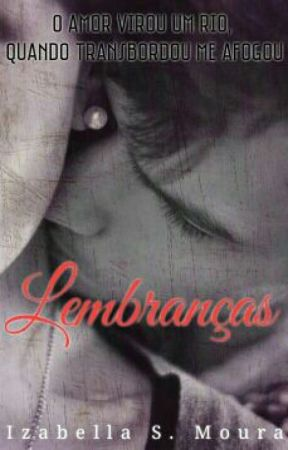 Lembranças by IzabellaSMoura