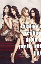 Citation et réplique drôle pretty little liars by eugeniestories
