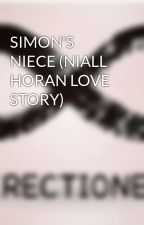 SIMON'S NIECE (NIALL HORAN LOVE STORY) by debbiesponge