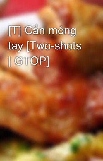 Đọc Truyện [T] Cắn móng tay [Two-shots | GTOP] - TruyenFun.Com
