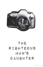 The Righteous Man's Daughter: Book 1 by TransLucas234