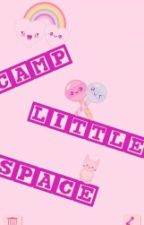 Camp Littlespace by daddyslittleharlot