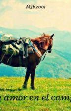 Un amor en el campo by MJR2001