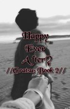 ||Gratsu|| Happy ever After?! by Peachy__Berry