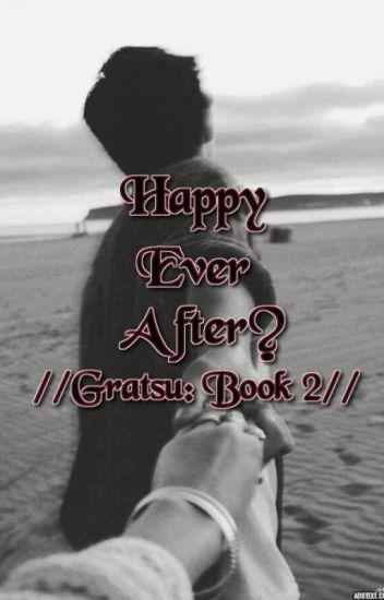 ||Gratsu|| Happy ever After?!