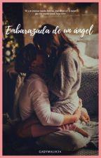 Embarazada de un ángel|Zayn y Tu| ~ by GabyMalik34