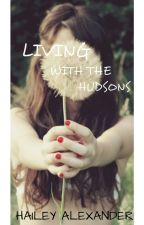 Living With The Hudsons (on hold) by fragilesouls_