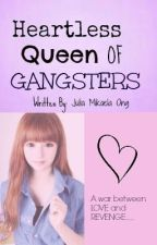Heartless Queen Of Gangsters by VampireKnight_24