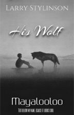 His Wolf (Larry Stylinson)  by mayalooloo