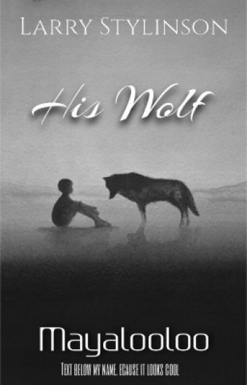 His Wolf (Larry Stylinson)