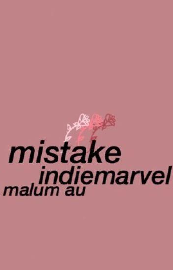 Mistake - Malum AU (watty's 2016)