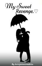 My Sweet Revenge. ♡ #Wattys2016 by krisjainesombito