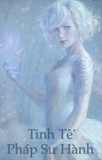 TINH TẾ PHÁP SƯ HÀNH - nữ cường, ma pháp, dị năng, tinh tế by sagittarius_leo