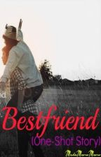 Bestfriend-Sad Story(One-Shot Story) by MekaMeowMeow