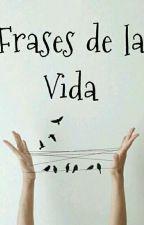 Frases de la Vida by Gigi-Jo