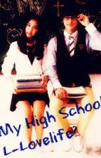My High School L-Lovelife? by LilPhantom