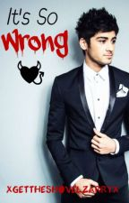 It's So Wrong || zarry au by xGetTheShovelZarryx
