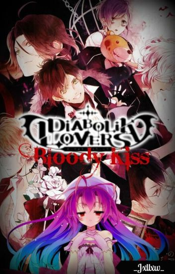 ✝ Bloody Kiss ✝ ||Diabolik Lovers||