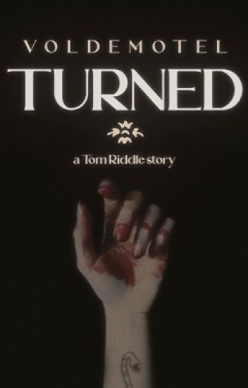 Turned (Tom Riddle)