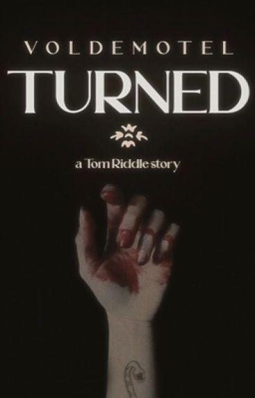 Turned (Tom Riddle)