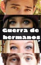 Guerra de Hermanos-(Terminada) by LukeyAndMe