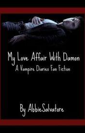 My Love Affair With Damon - A Vampire Diaries Fan Fiction by acheerforthebroken