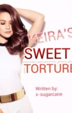 Keira's Sweet Torture (ON-HOLD) by x-sugarcane