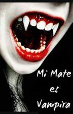 Mi mate es Vampira by azzaaazaazzazzza