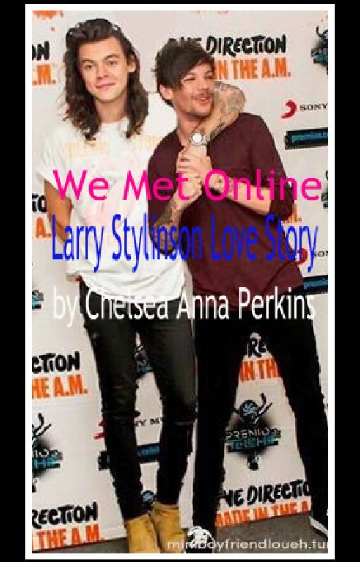 We Met Online - Larry Stylinson Love Story by ChelseaAnnaPerkins