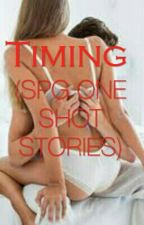 Timing(spg one shot stories) by pleasure123
