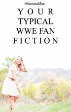 Your Typical WWE Fan Fiction (A Mock Dean Ambrose/WWE Fan Fiction) by -MammaMia-
