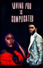 Loving You Is Complicated by Ebony_Jewel