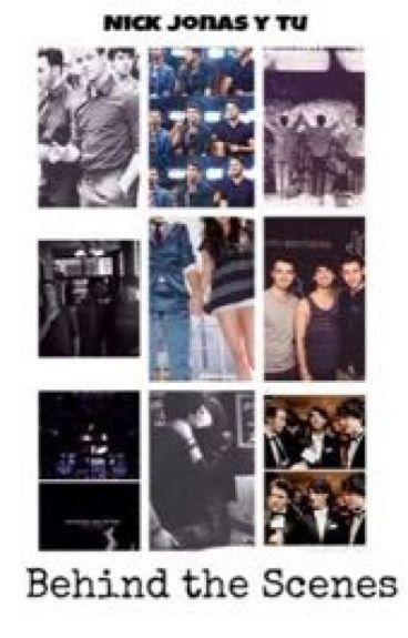 Behind the Scenes (Nick Jonas y tu)
