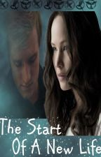 The Start of a New Life #1 (Everlark)  by MariHutchLawJimenez