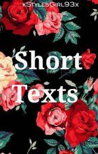 Short Texts. by stylestxmptation