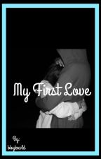 My First Love  by girlfeels_
