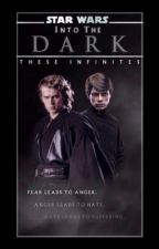 Star Wars: Into The Dark || A Luke and Anakin Skywalker Story by theseinfinites