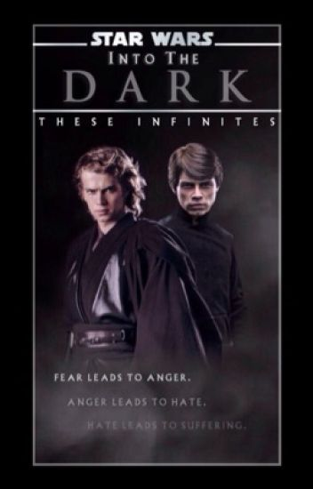 Star Wars: Into The Dark || A Luke and Anakin Skywalker Story