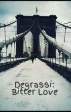 Degrassi: Bitter Love by Chrissi_B