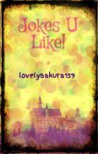 Jokes U Like! by Aylanggg