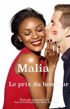 MALIA: Le Prix du Bonheur by suzanne1808