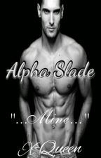 Alpha Slade by X-Queen