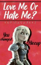 Hiccstrid: Love Me Or Hate Me? by XxPinkSkyxX2