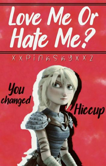 Hiccstrid: Love Me Or Hate Me?