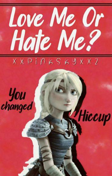 Hiccstrid: Love Me Or Hate Me?