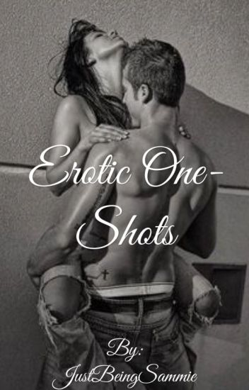 Erotic One-Shots